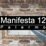 Manifesta 12: What You Need To Know